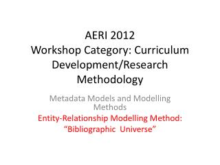AERI 2012 Workshop Category: Curriculum Development/Research Methodology