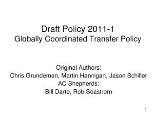 Draft Policy 2011-1 Globally Coordinated Transfer Policy
