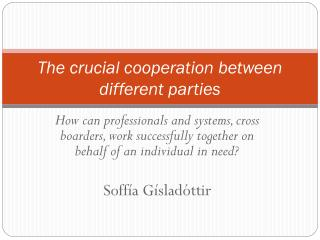 The crucial cooperation between different parties