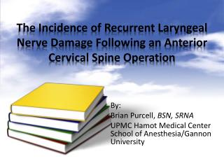 The Incidence of Recurrent Laryngeal Nerve Damage Following an Anterior Cervical Spine Operation