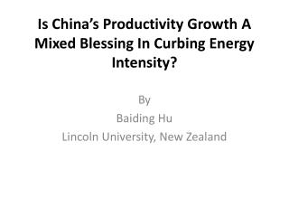 Is China�s Productivity Growth A Mixed Blessing In Curbing Energy Intensity ?