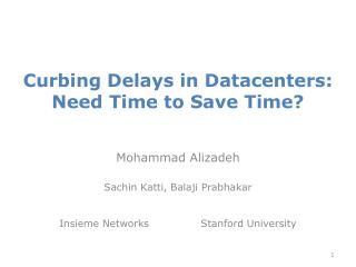 Curbing Delays in Datacenters: Need Time to Save Time?
