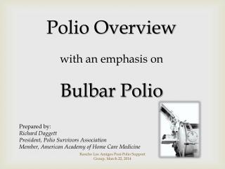 Polio Overview w ith an emphasis on Bulbar Polio