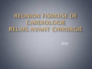 Reunion fismoise  de cardiologie relais avant chirurgie