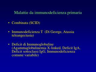 Malattie da immunodeficienza primaria