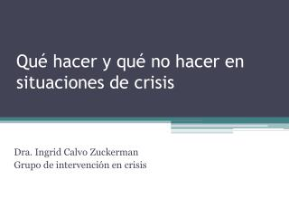 Qué hacer y qué no hacer en situaciones de crisis