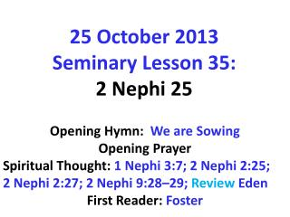 25 October 2013  Seminary  Lesson 35:  2 Nephi 25