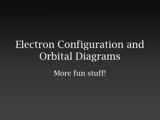 Electron Configuration  Orbitals