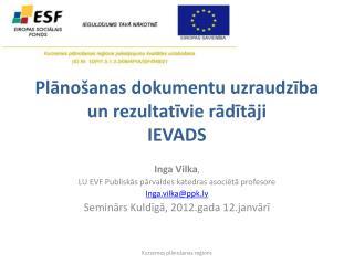 Plānošanas dokumentu uzraudzība un rezultatīvie rādītāji IEVADS