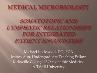 Michael Lockwood, DO, FCA Jessica  Alm , Undergraduate Teaching Fellow