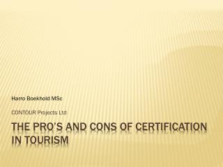 The pro's and cons of certification in tourism