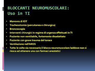BLOCCANTI NEUROMUSCOLARI: Uso in TI