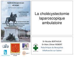 La cholécystectomie laparoscopique  ambulatoire