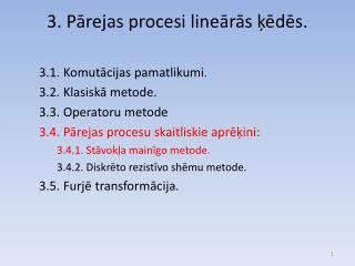 3. Pārejas procesi lineārās ķēdēs.