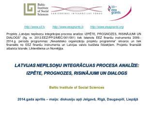 Latvijas  nepilsoņu integrācijas procesa analīze: IZPĒTE, PROGNOZES, RISINĀJUMI UN DIALOGS