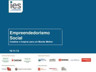 Empreendedorismo Social  Catalizar e Inspirar para um Mundo Melhor