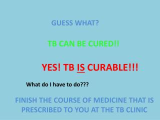 TB CAN BE CURED!!