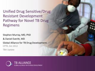 Unified Drug Sensitive/Drug Resistant Development Pathway for Novel TB Drug Regimens