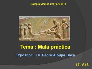 Tema : Mala práctica
