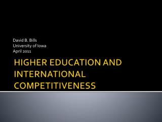 HIGHER  EDUCATION  AND INTERNATIONAL COMPETITIVENESS