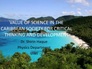 VALUE OF SCIENCE IN THE CARIBBEAN SOCIETY FOR CRITICAL THINKING AND DEVELOPMENT