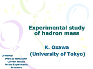 Experimental study of  hadron  mass