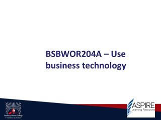 BSBWOR204A  –  Use business technology