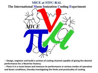 MICE at STFC-RAL  The  International  M uon  I onization  C ooling  E xperiment
