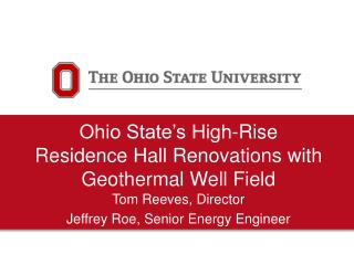 Ohio State's High-Rise Residence Hall  Renovations with Geothermal Well Field
