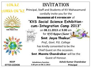 INVITATION Principal, Staff and Students of KV  Mahasamund c ordially invite you for the