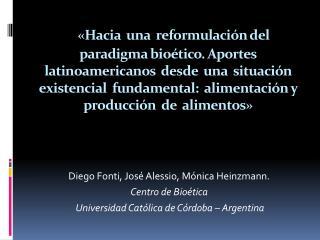Diego  Fonti , José  Alessio , Mónica  Heinzmann . Centro de Bioética