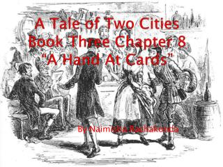 "A Tale of Two Cities  Book Three Chapter 8 ""A Hand At Cards"""