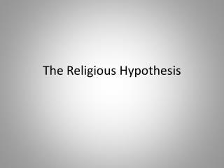 The Religious Hypothesis