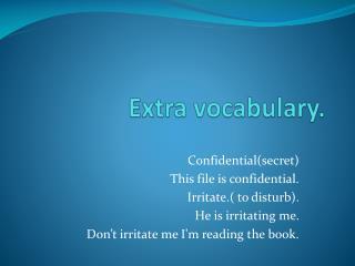 Extra vocabulary.