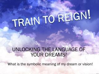TRAIN TO REIGN !
