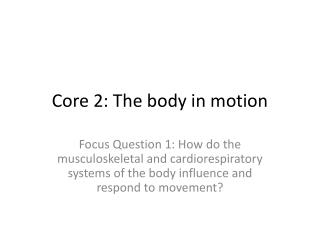 Core 2: The body in motion