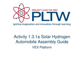 Activity  1.3.1a  Solar Hydrogen  Automobile Assembly  Guide