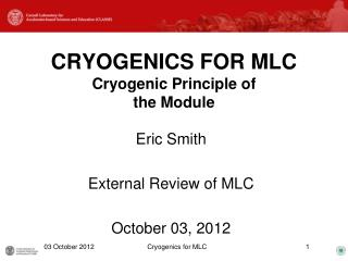 CRYOGENICS FOR  MLC Cryogenic Principle of  the Module