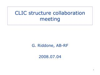 CLIC structure collaboration meeting