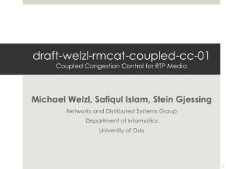 draft -welzl-rmcat-coupled-cc- 01 Coupled Congestion Control for RTP Media