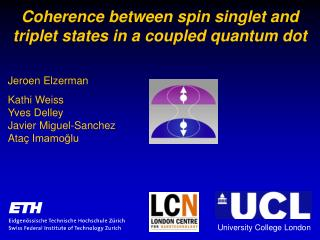 Coherence between  spin  singlet and triplet states in a coupled quantum dot