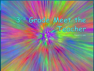 3 rd  Grade Meet the Teacher