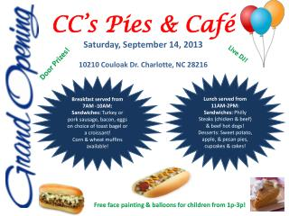 CC�s Pies & Caf� Saturday, September 14, 2013 10210 Couloak Dr. Charlotte, NC 28216