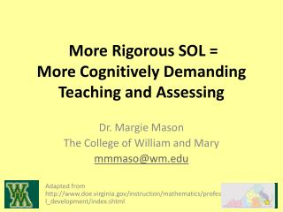 More Rigorous SOL =  More  Cognitively Demanding Teaching and  Assessing