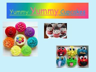 Yummy  Yummy  Cupcakes