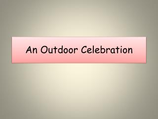 An Outdoor Celebration