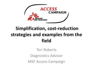 Simplification, cost-reduction strategies and examples from the field