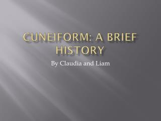 Cuneiform: A Brief History