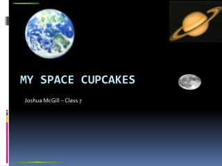 My space cupcakes