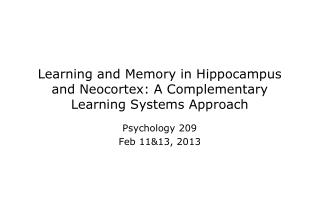 Learning and Memory in Hippocampus and Neocortex: A Complementary Learning Systems Approach